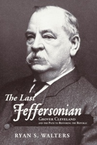 book cover, Grover Cleveland, Conservative, Tea Party